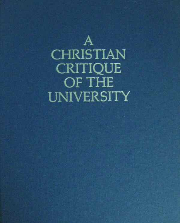 A Christian Critique of the University, 2nd ed.